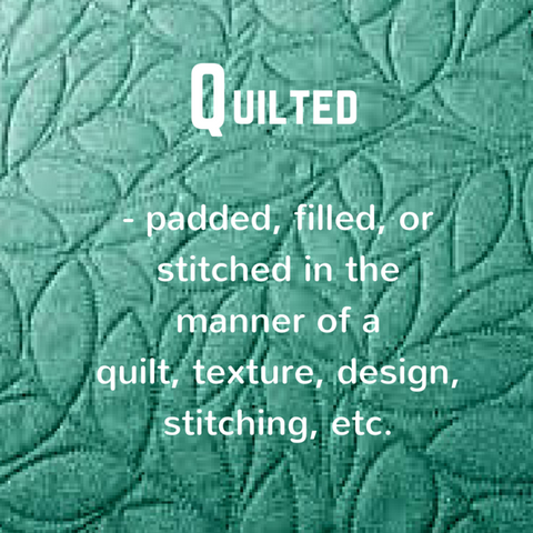 Quilted - definition, Blue Labels Boutique