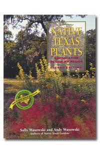 Native Texas Plants by Sally Wasowski, Andy Wasowski-Paperback