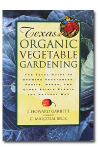 Texas Organic Vegetable Gardening by H. Garrett and C. Beck