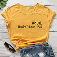 Unisex Casual Style Short Sleeve shirts We out Harriet Tubman,1849 T-Shirt