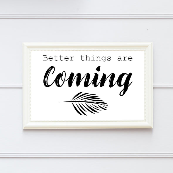 Better Things Are Coming Print - Native Range