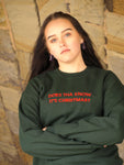 'DOES THA KNOW IT'S CHRISTMAS?' Sweatshirt
