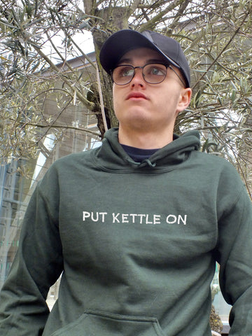 'PUT KETTLE ON' Hoodie
