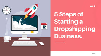 5 Steps of Starting a Dropshipping Business