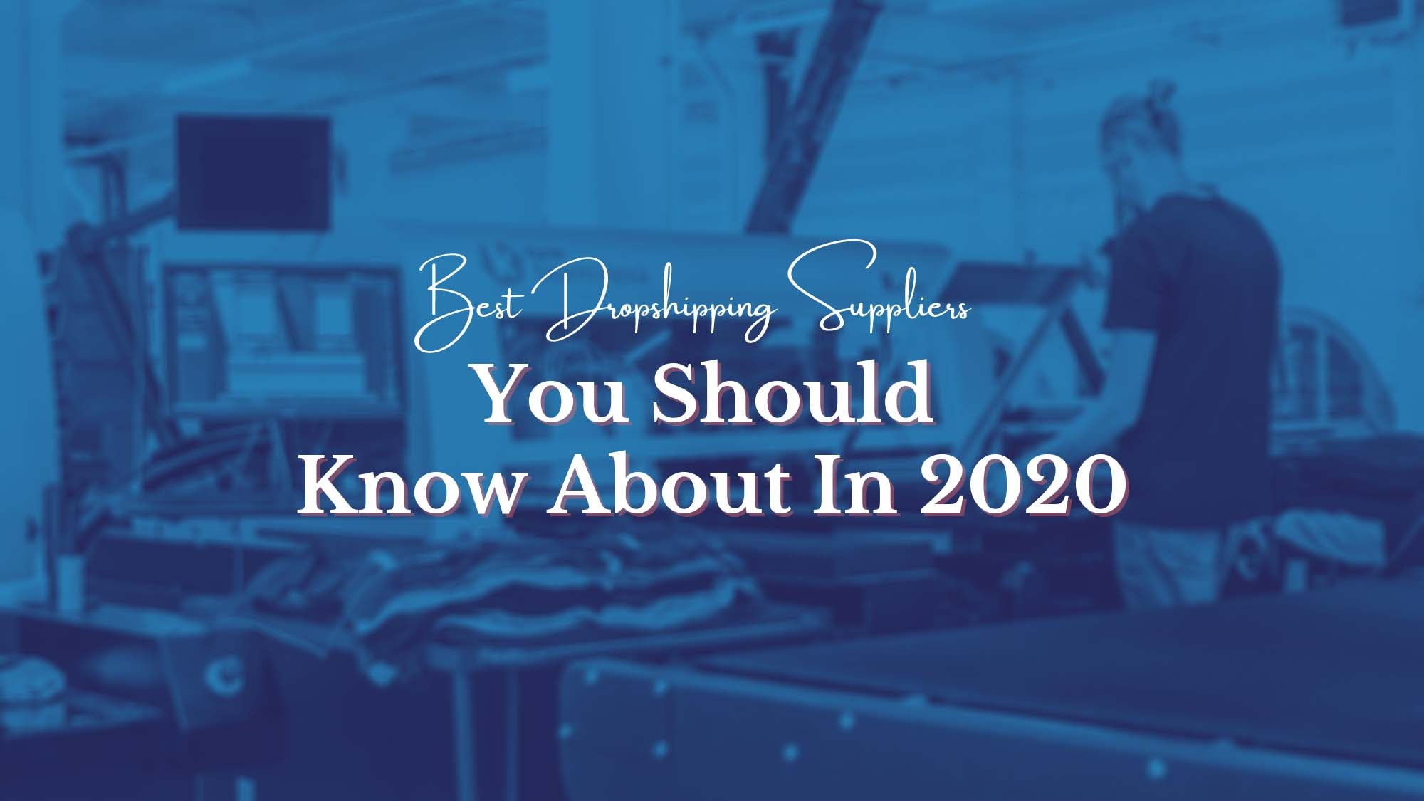 Best Dropshipping Suppliers You Should Know About In 2020