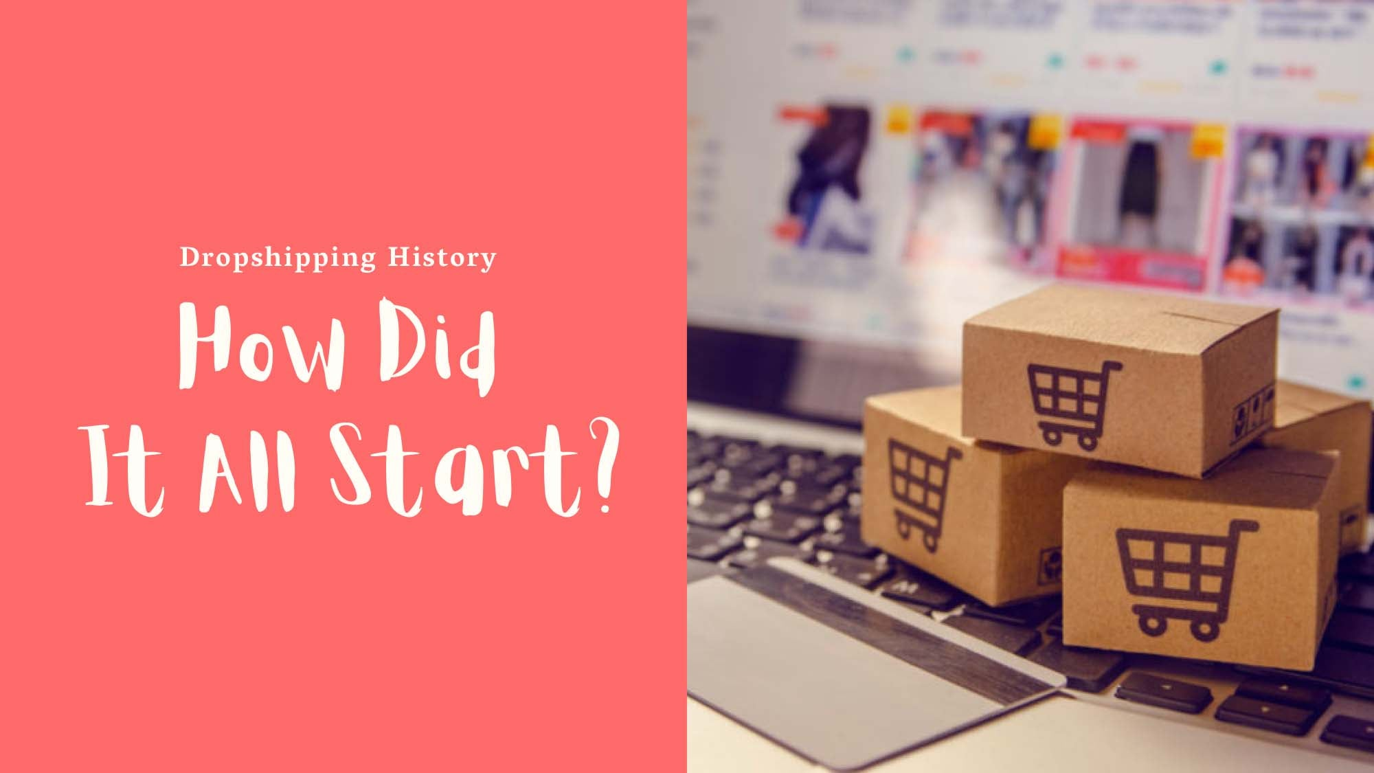 Dropshipping History: How Did It All Start?
