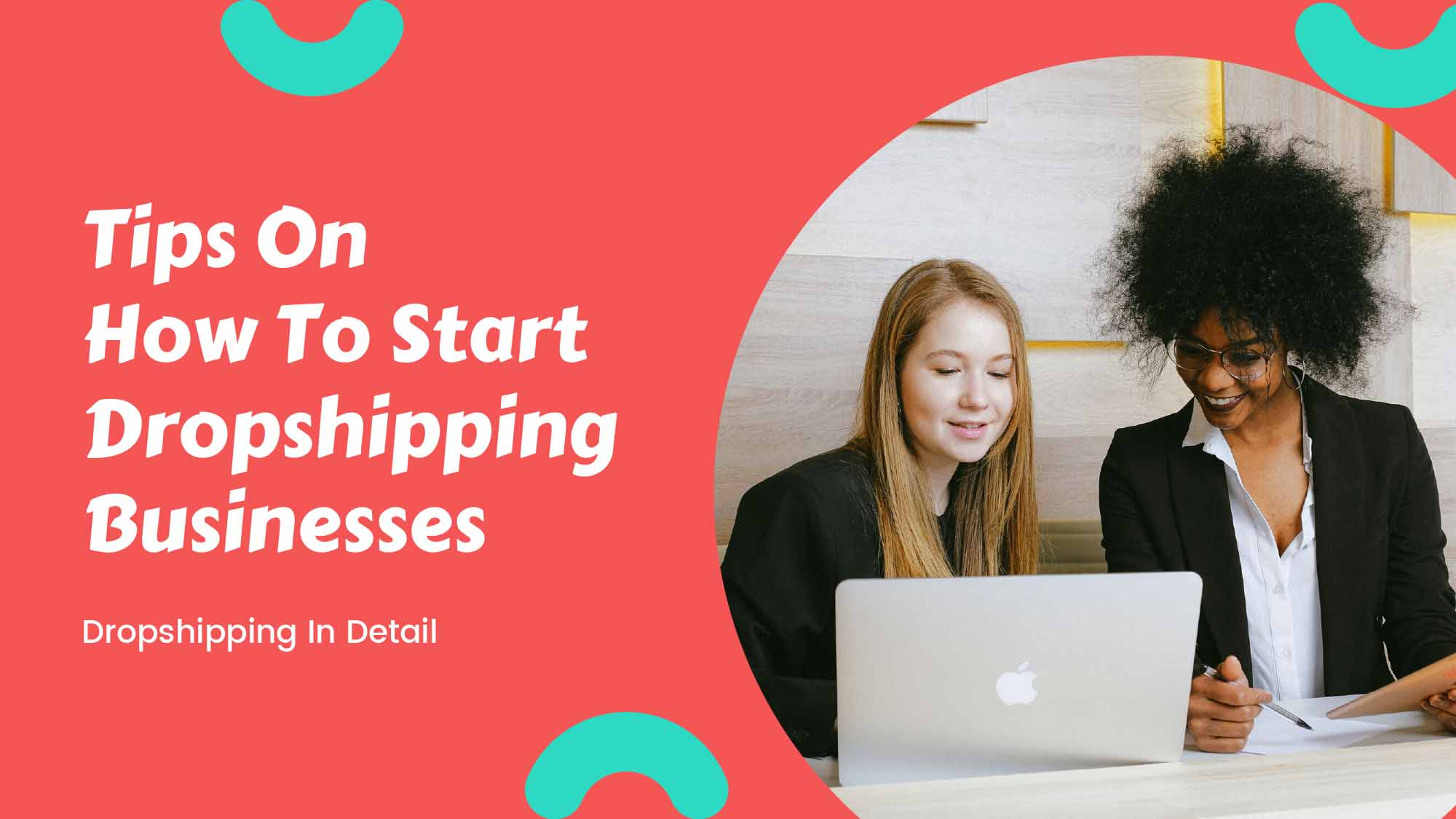 Dropshipping In Detail: How To Get Started With Dropshipping Businesses