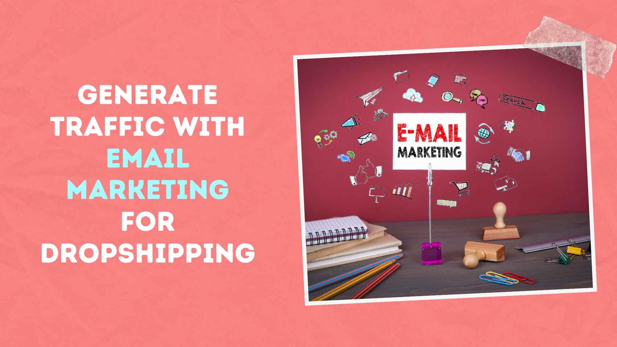 How You Can Generate Traffic With Email Marketing For Dropshipping