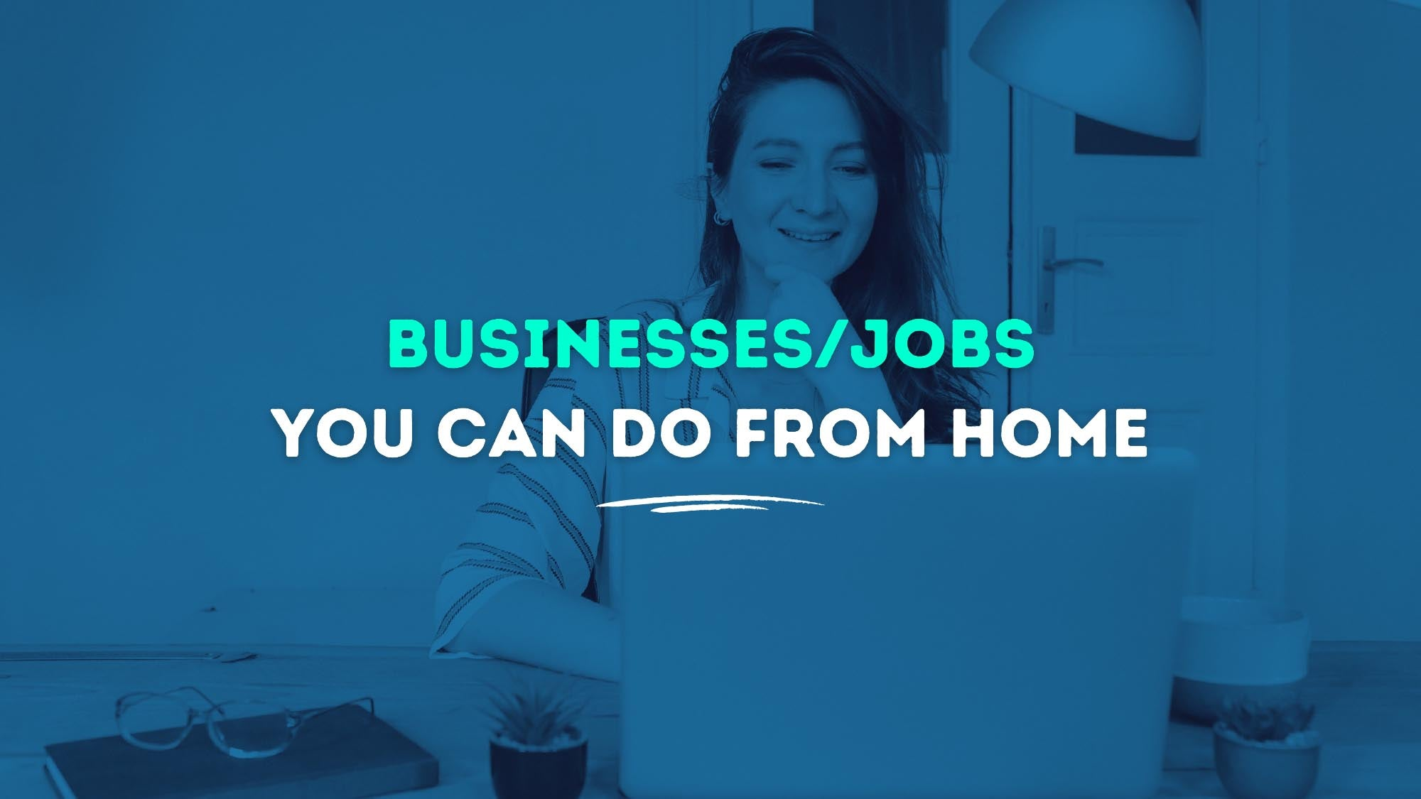 Home Business Ideas: Top 5 Businesses/Jobs You Can Do From Home