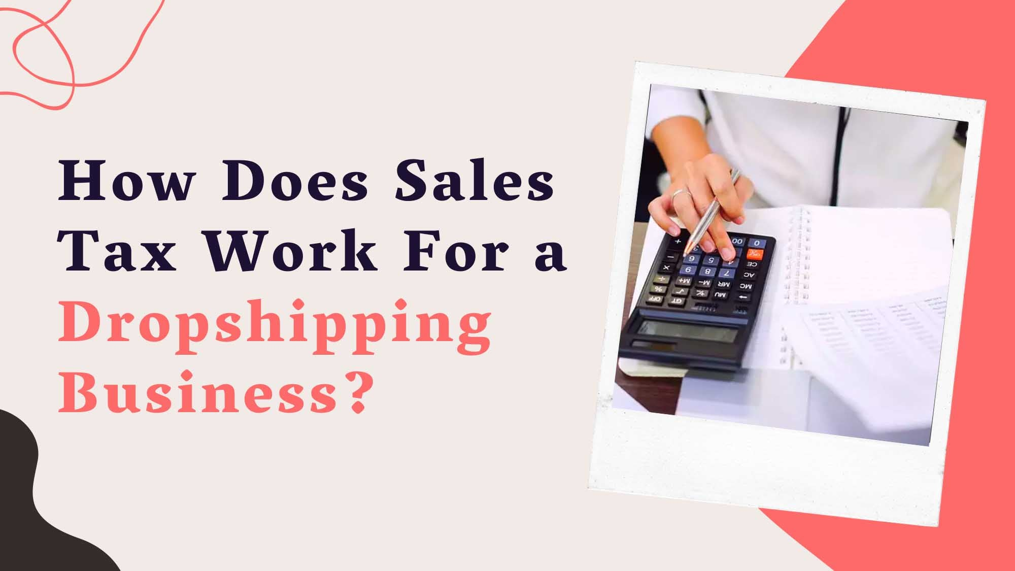 How Does Sales Tax Work For A Dropshipping Business?