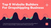 Top 8 Website Builders For Dropshipping Business