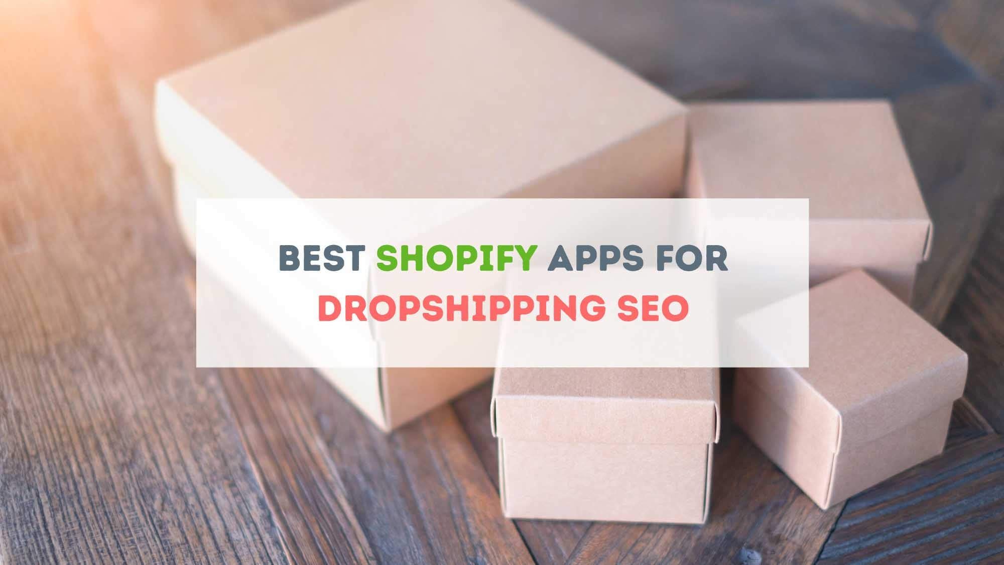 Best Shopify Apps For Dropshipping SEO - DropshipUSA