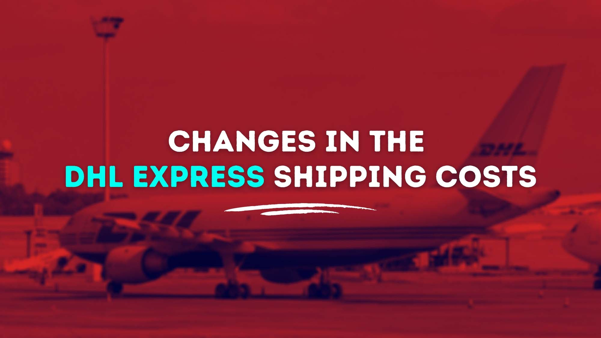 Changes In The DHL Express Shipping Costs - Dropship USA