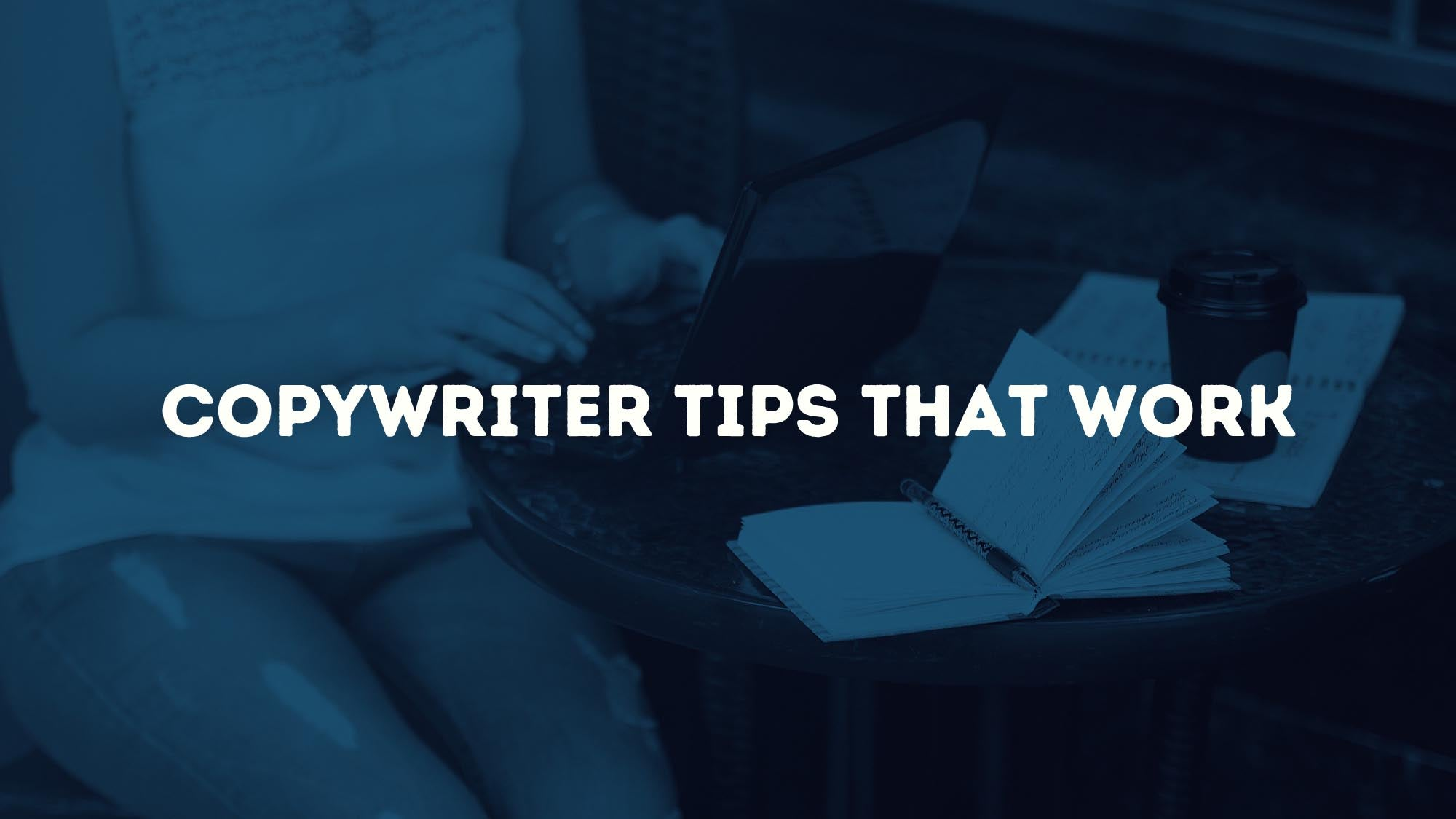 Copywriter Tips That Work - Dropship USA