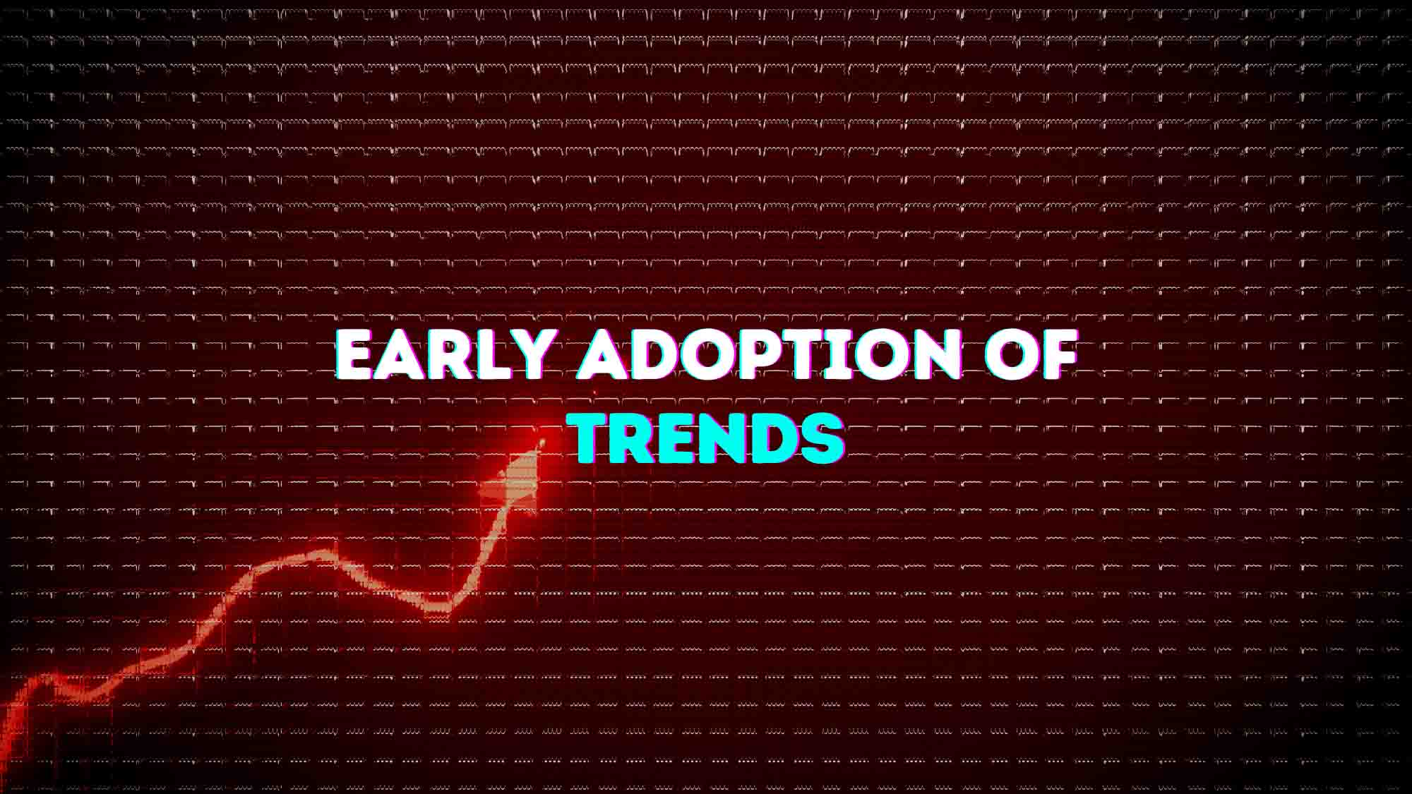 Early Adoption Of Trends - Dropship USA
