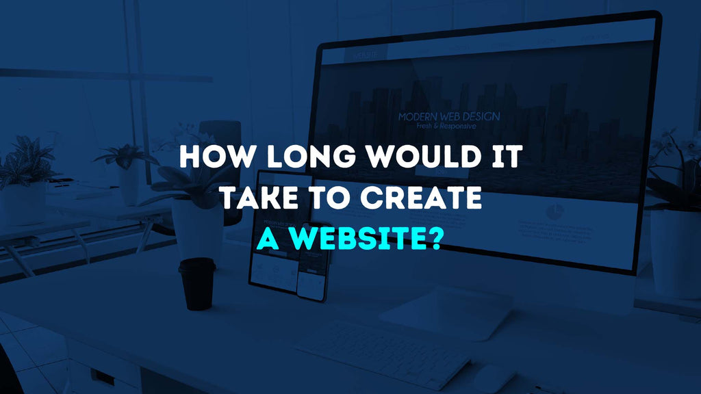 How Long Would It Take to Create a Website