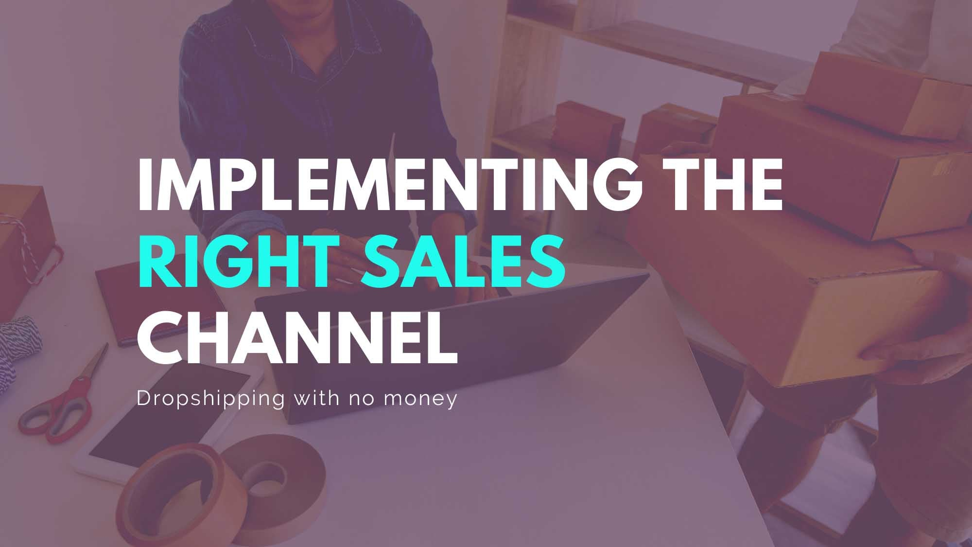 Implementing The Right Sales Channel-DropshipUSA