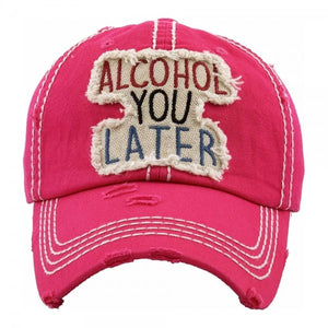 Alcohol You Later Hot Pink Hat