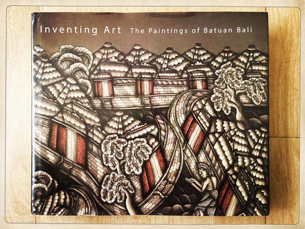Inventing Art: The Painting of Batuan Bali