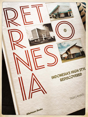 RETRONESIA: Indonesia's High Style Rediscovered