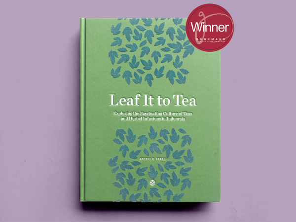 LEAF IT TO TEA: Exploring the Fascinating Culture of Indonesian Teas and Herbal Infusions