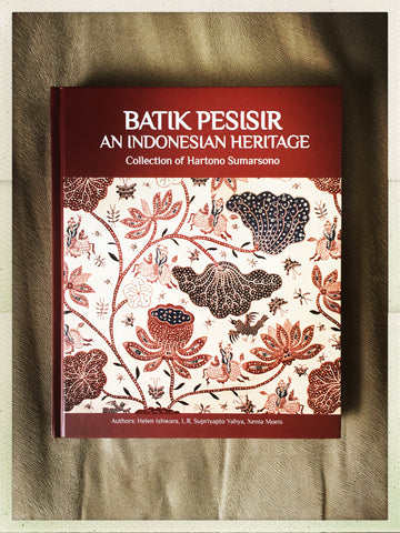 BATIK PESISIR an Indonesian Heritage: Collection of Hartono Sumarsono