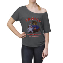 Load image into Gallery viewer, Family is Women's Slouchy top