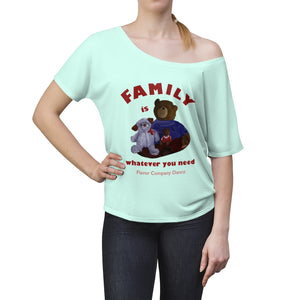 Family is Women's Slouchy top