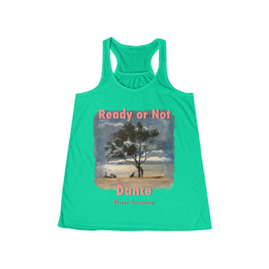 Ready or Not Women's Flowy Racerback Tank