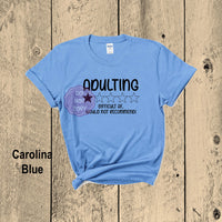 Adulting Wouldn't Recommend T-shirt