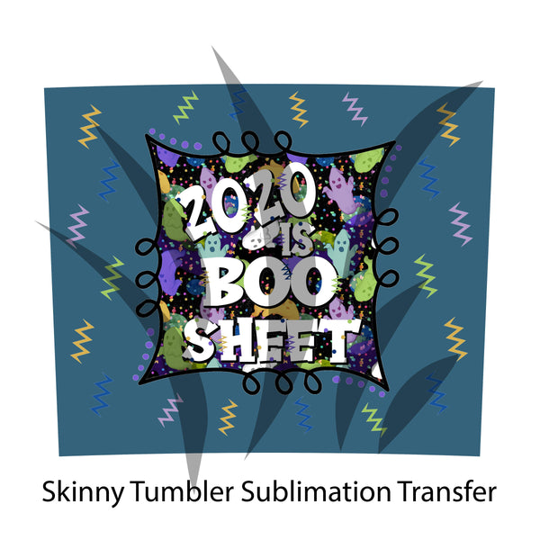 Tapered 2020 is Boo Sheet 20 oz Skinny Tumbler Sublimation Transfer  BBDT002