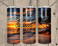 Kym's Party Special Sunrise Sunset Sunburn Repeat 20 oz Double Walled Insulated Tumbler