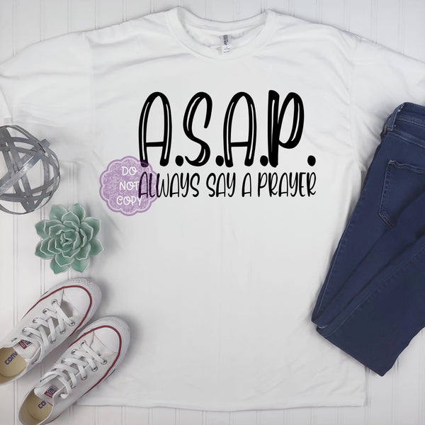 ASAP Always Say a Prayer Sublimation Transfer BMP262