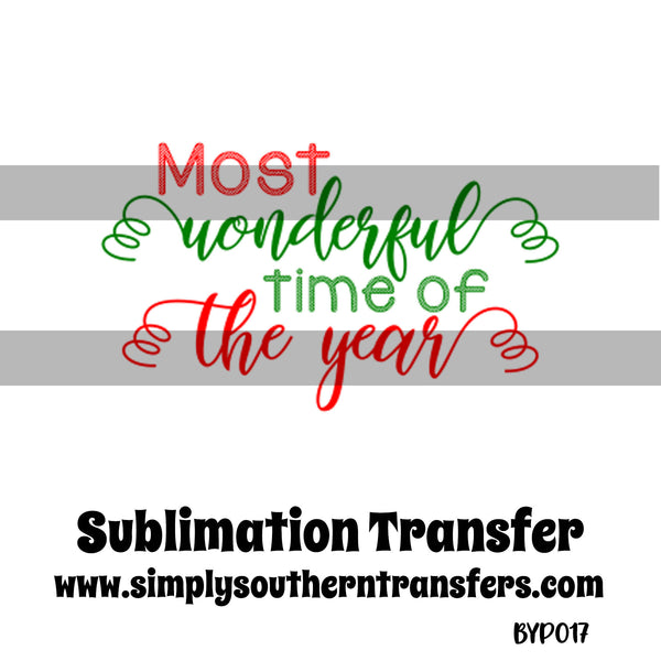 Most Wonderful Time of the Year Sublimation Transfer BYP017