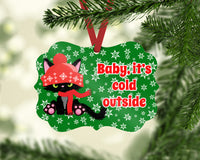 Baby It's Cold outside Benelux Shaped Christmas Ornament