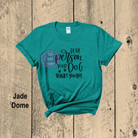 Kym's Party Special Be The Person Your Dog Thinks You Are T-shirt