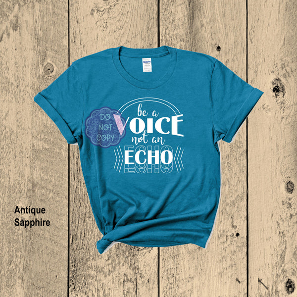 Be a Voice Not an Echo Screenprint Transfer B2