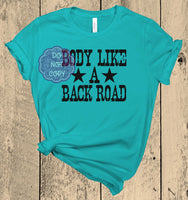 Body Like a Backroad Screenprint Transfer (Q-11)