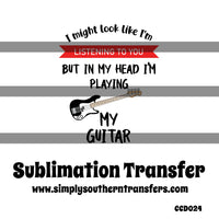 Playing My Guitar Sublimation Transfer CCD024