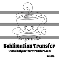 I Love You a Latte Coloring Page Sublimation Transfer CCD035