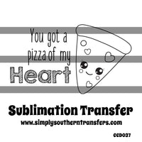 You Got a Pizza My Heart Coloring Page Sublimation Transfer CCD037