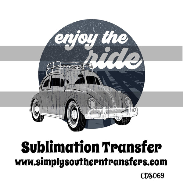 Enjoy the Ride Sublimation Transfer CDS069