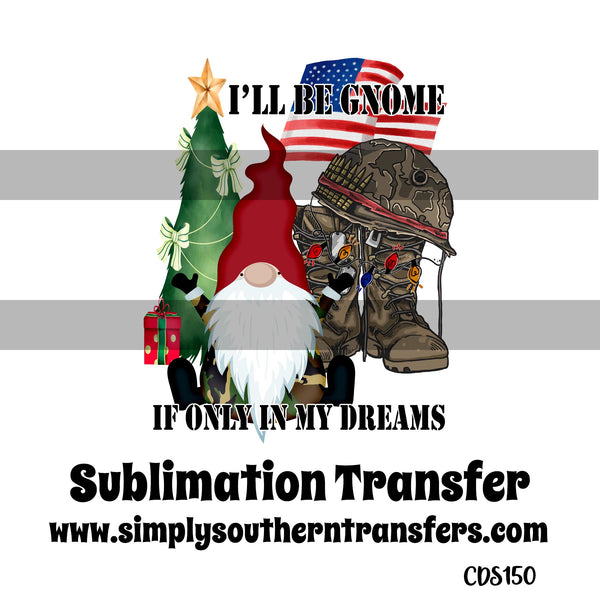 I'll be Gnome Sublimation Transfer CDS150