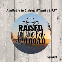 Raised on a Dirt Road Metal Sign