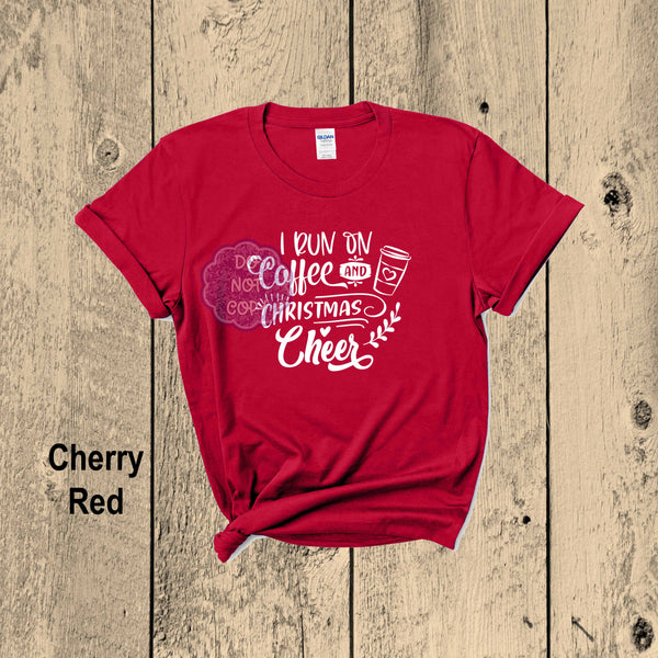 I Run on Coffee and Christmas Cheer T-shirt