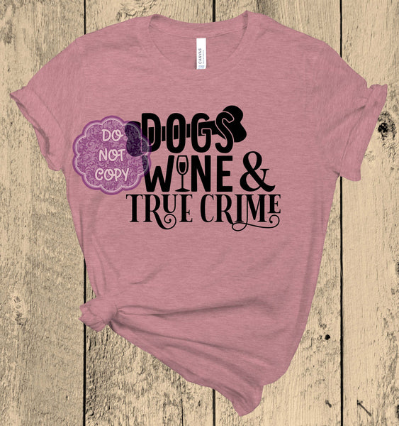 Dogs Wine and True Crime Screenprint Transfer (AA-12)