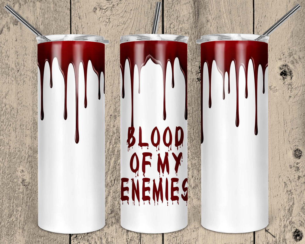 Blood of my Enemies 20 oz Double Walled Insulated Tumbler