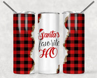 Santa's Favorite Ho Straight or Tapered 20 oz Skinny Tumbler Sublimation Transfer EPC012