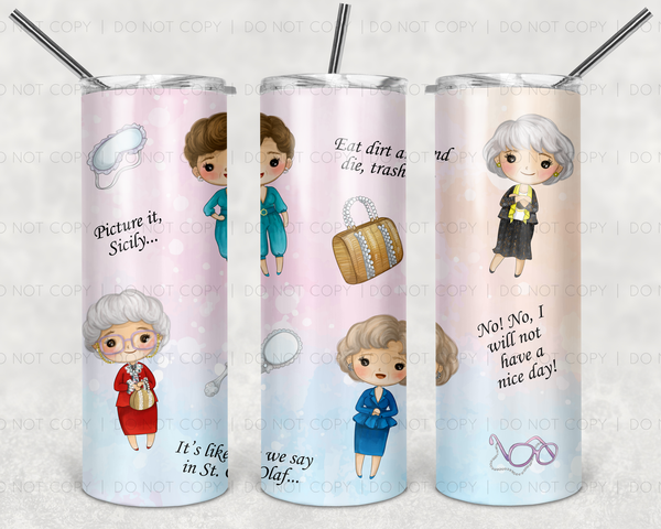 Golden Girls Straight or Tapered 20 oz Skinny Tumbler Sublimation Transfer  GCW079
