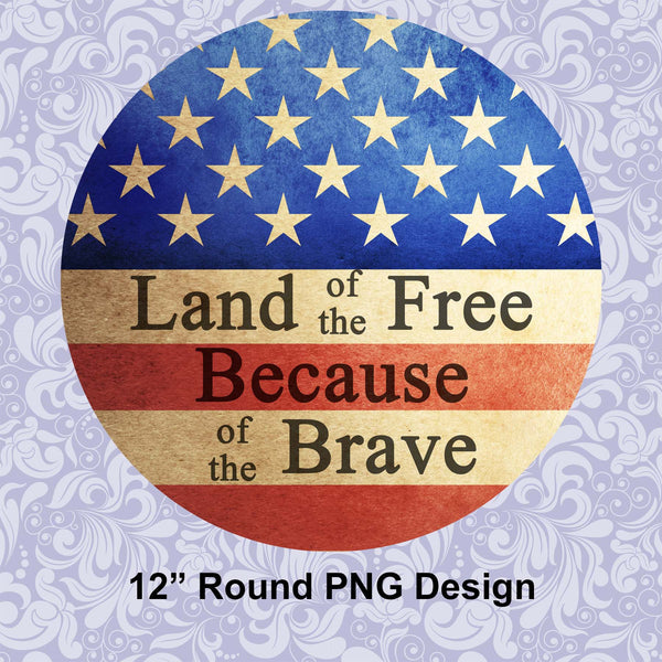 Land of the Free Because of the Brave Digital PNG Design